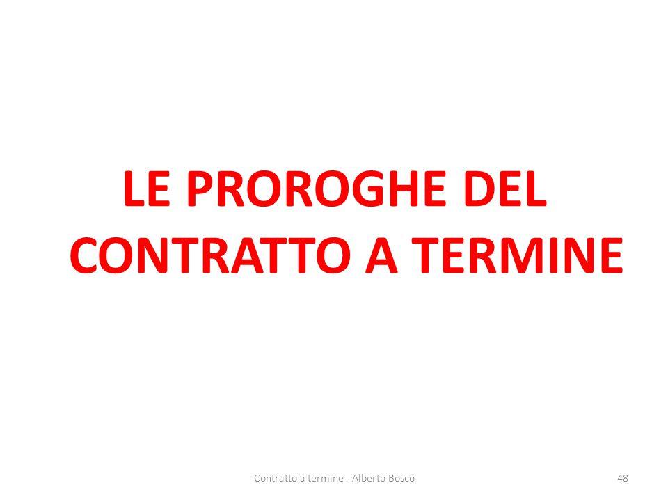 LE PROROGHE DEL CONTRATTO A TERMINE 48Contratto a termine - Alberto Bosco