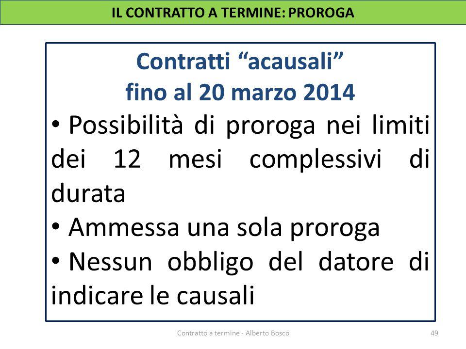 """Contratti """"acausali"""" fino al 20 marzo 2014 Possibilità di proroga nei limiti dei 12 mesi complessivi di durata Ammessa una sola proroga Nessun obbligo"""