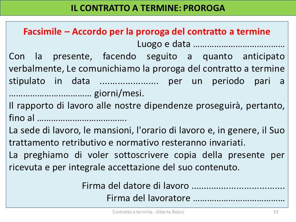 53Contratto a termine - Alberto Bosco Facsimile – Accordo per la proroga del contratto a termine Luogo e data ………………………………… Con la presente, facendo s