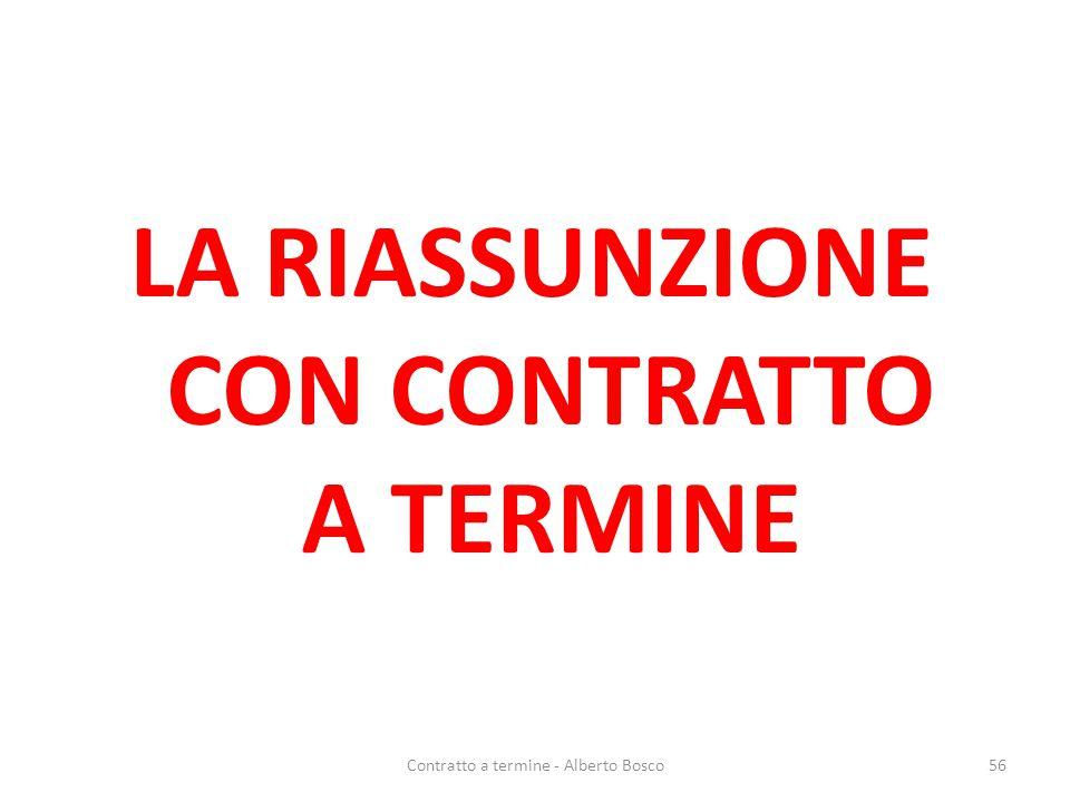 LA RIASSUNZIONE CON CONTRATTO A TERMINE 56Contratto a termine - Alberto Bosco