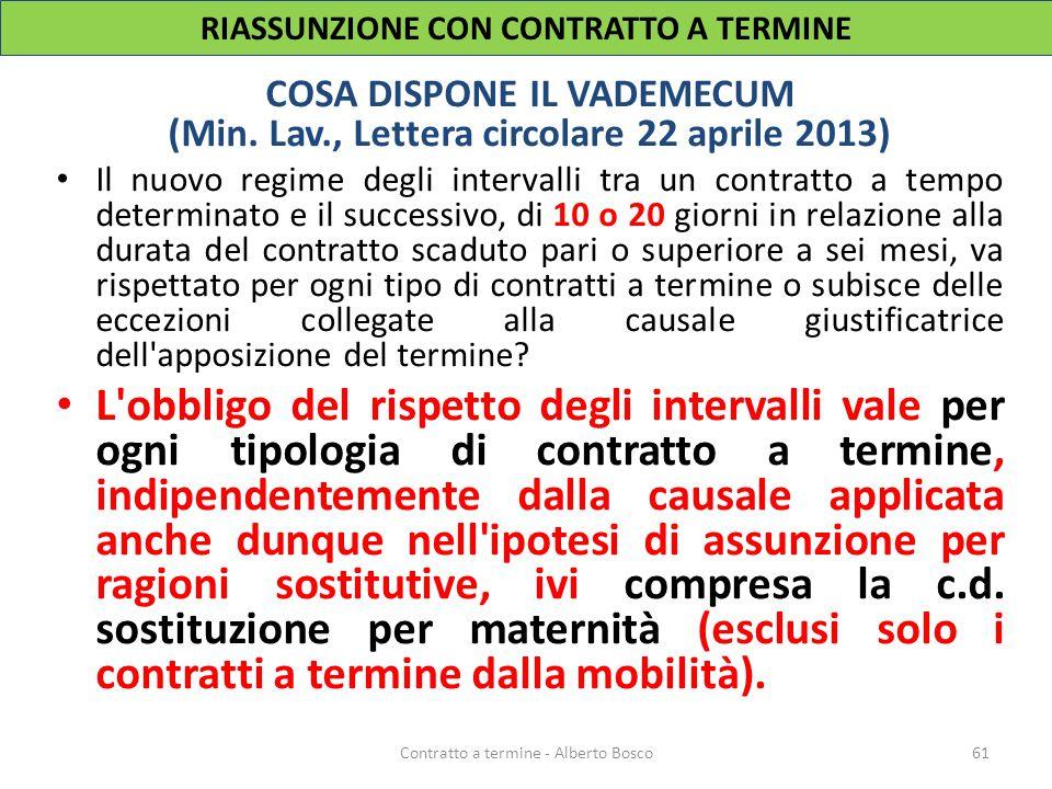COSA DISPONE IL VADEMECUM (Min. Lav., Lettera circolare 22 aprile 2013) Il nuovo regime degli intervalli tra un contratto a tempo determinato e il suc