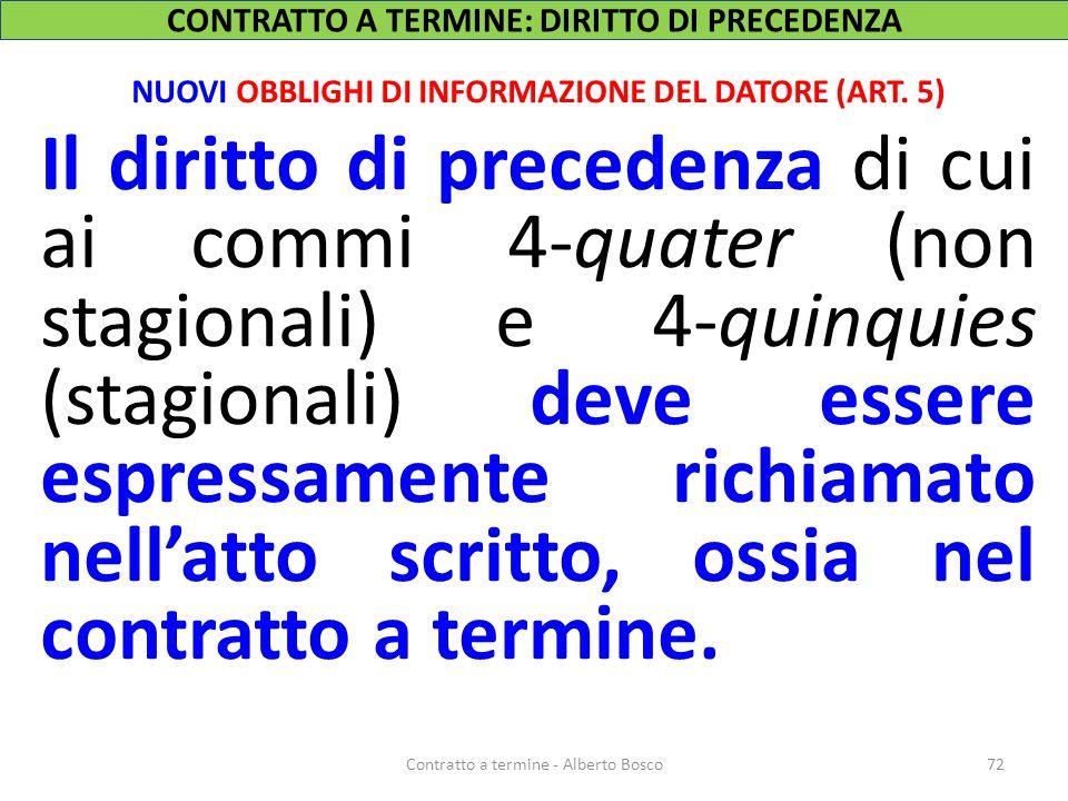 CONTRATTO A TERMINE: DIRITTO DI PRECEDENZA NUOVI OBBLIGHI DI INFORMAZIONE DEL DATORE (ART. 5) Il diritto di precedenza di cui ai commi 4-quater (non s