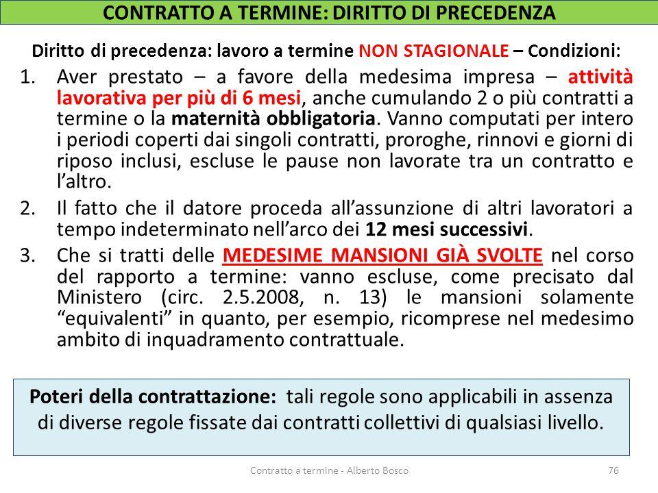 Diritto di precedenza: lavoro a termine NON STAGIONALE – Condizioni: 1.Aver prestato – a favore della medesima impresa – attività lavorativa per più d