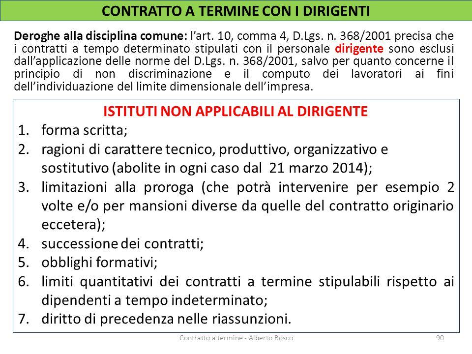 Deroghe alla disciplina comune: l'art. 10, comma 4, D.Lgs. n. 368/2001 precisa che i contratti a tempo determinato stipulati con il personale dirigent