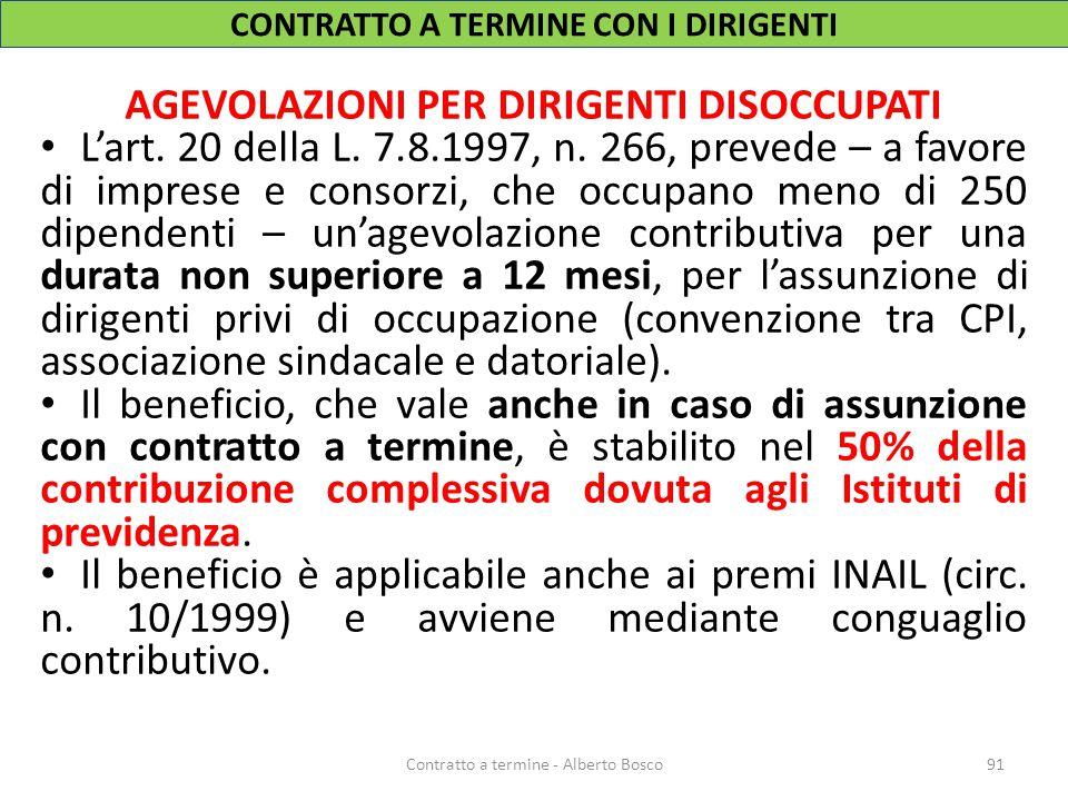 AGEVOLAZIONI PER DIRIGENTI DISOCCUPATI L'art. 20 della L. 7.8.1997, n. 266, prevede – a favore di imprese e consorzi, che occupano meno di 250 dipende