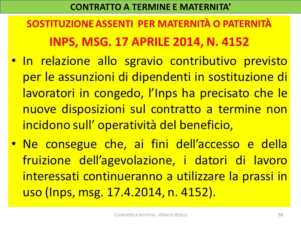 SOSTITUZIONE ASSENTI PER MATERNITÀ O PATERNITÀ INPS, MSG. 17 APRILE 2014, N. 4152 In relazione allo sgravio contributivo previsto per le assunzioni di