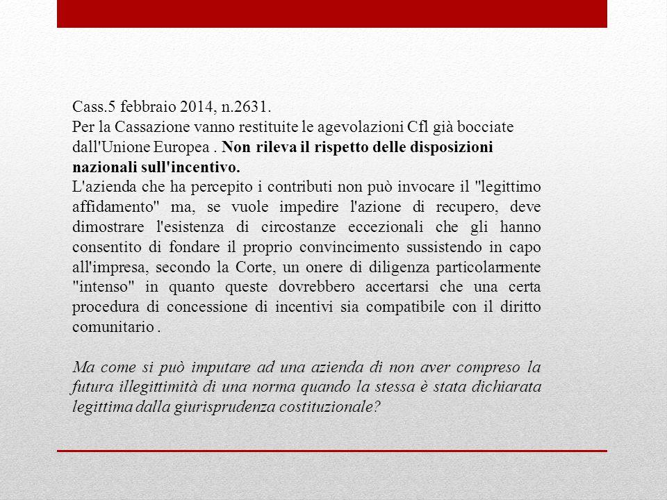 Cass.5 febbraio 2014, n.2631. Per la Cassazione vanno restituite le agevolazioni Cfl già bocciate dall'Unione Europea. Non rileva il rispetto delle di