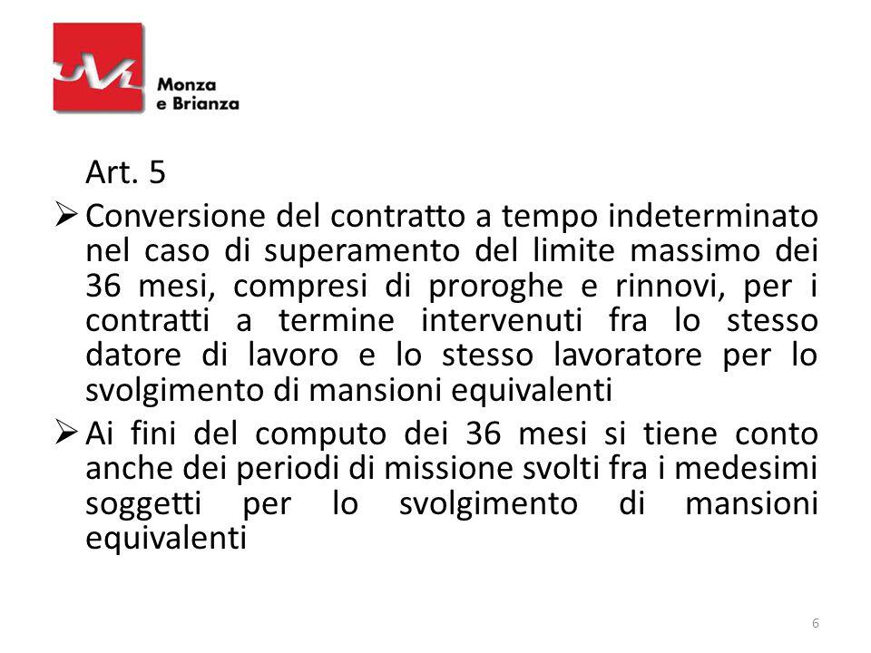 Art. 5  Conversione del contratto a tempo indeterminato nel caso di superamento del limite massimo dei 36 mesi, compresi di proroghe e rinnovi, per i