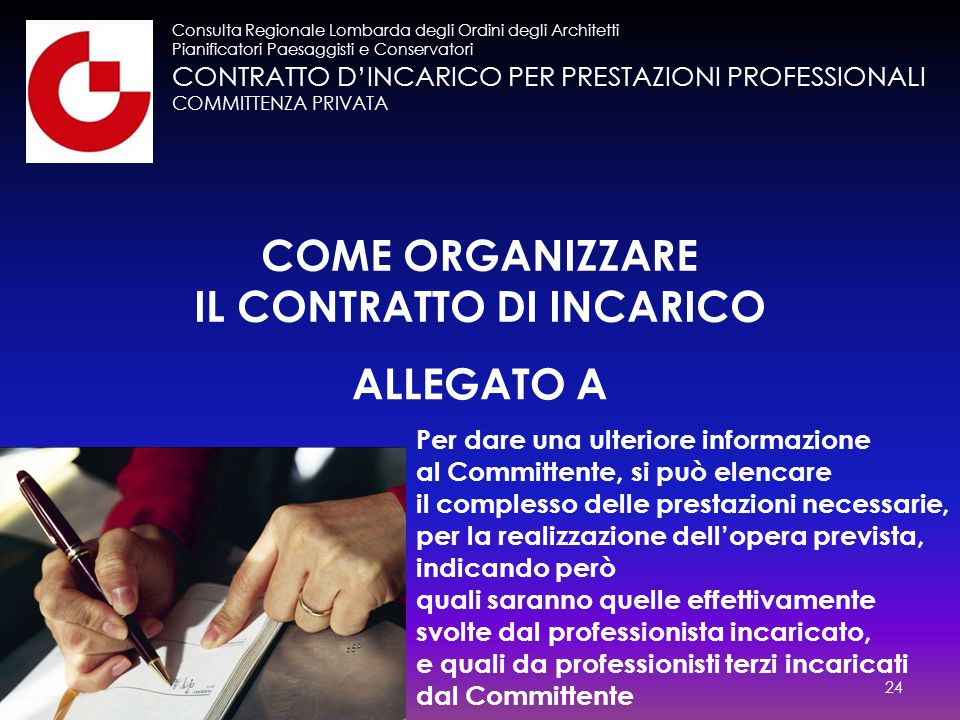 CONTRATTO D'INCARICO PER PRESTAZIONI PROFESSIONALI COMMITTENZA PRIVATA Consulta Regionale Lombarda degli Ordini degli Architetti Pianificatori Paesagg