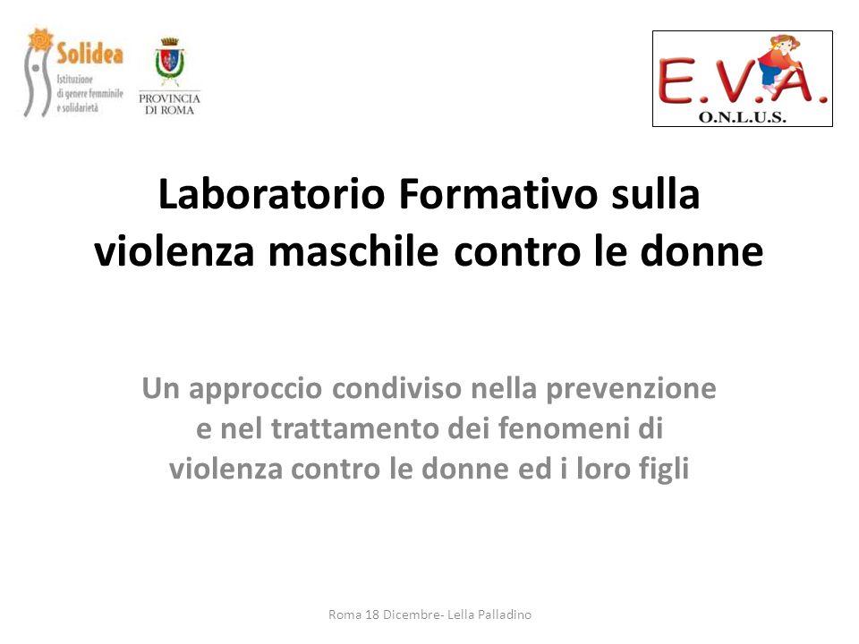 Laboratorio Formativo sulla violenza maschile contro le donne Un approccio condiviso nella prevenzione e nel trattamento dei fenomeni di violenza cont