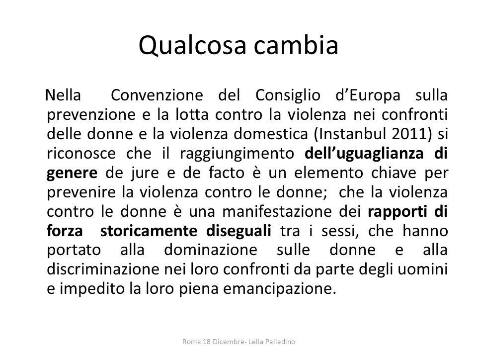 Qualcosa cambia Nella Convenzione del Consiglio d'Europa sulla prevenzione e la lotta contro la violenza nei confronti delle donne e la violenza domes