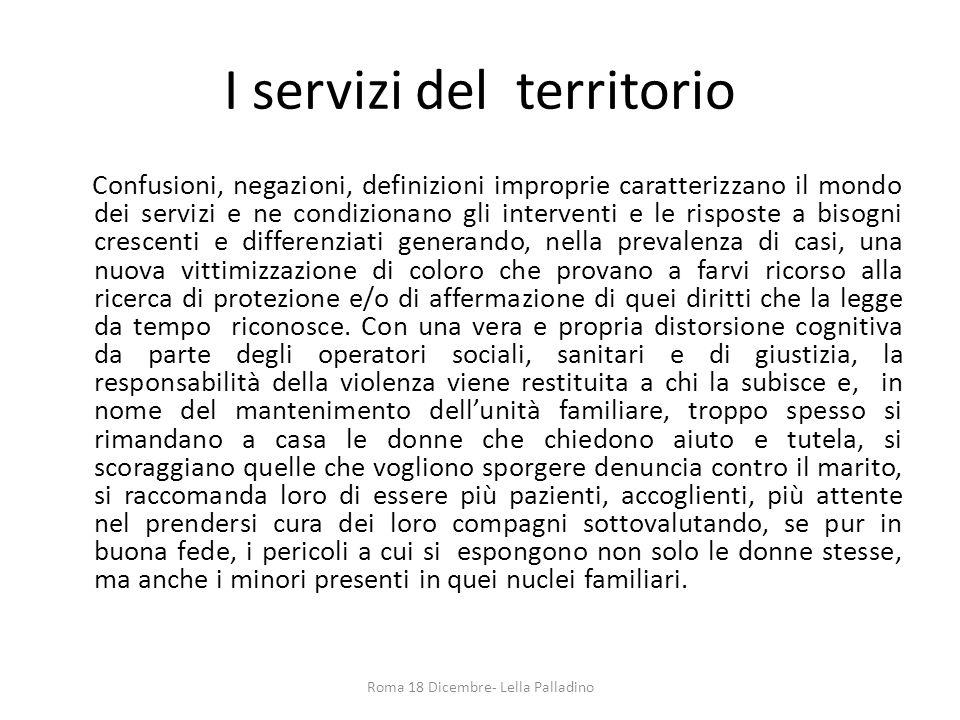 I servizi del territorio Confusioni, negazioni, definizioni improprie caratterizzano il mondo dei servizi e ne condizionano gli interventi e le rispos