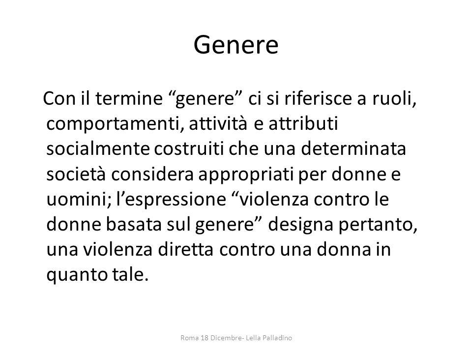 """Genere Con il termine """"genere"""" ci si riferisce a ruoli, comportamenti, attività e attributi socialmente costruiti che una determinata società consider"""