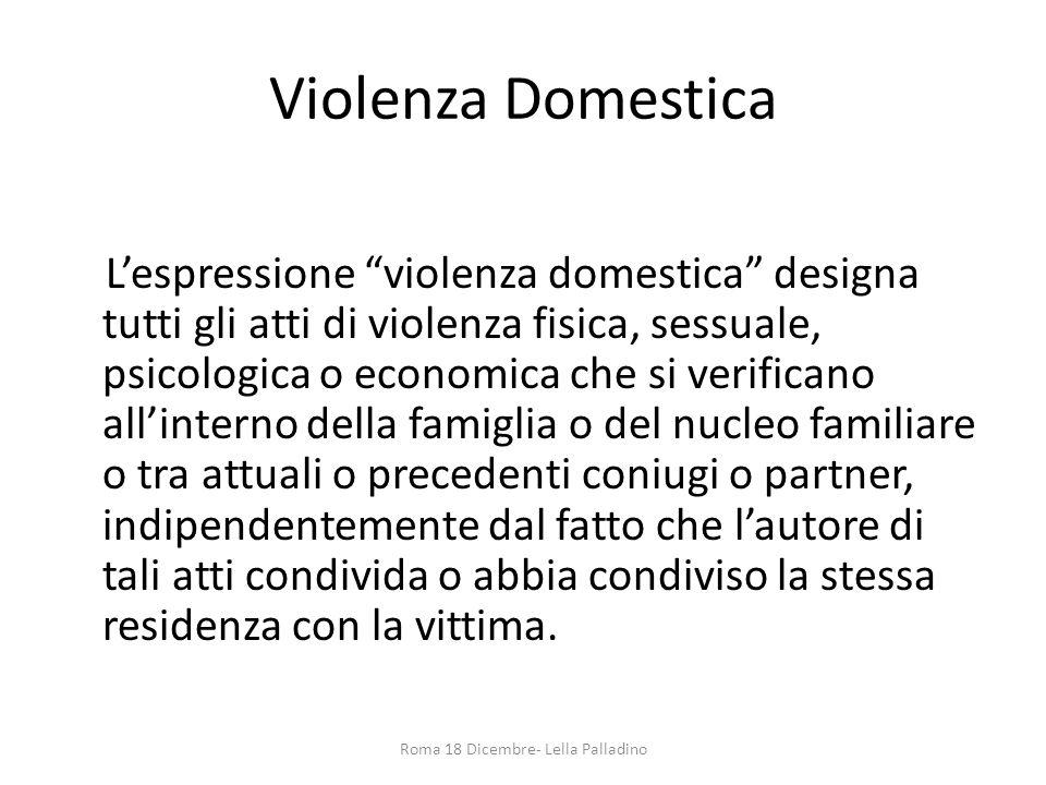 """Violenza Domestica L'espressione """"violenza domestica"""" designa tutti gli atti di violenza fisica, sessuale, psicologica o economica che si verificano a"""