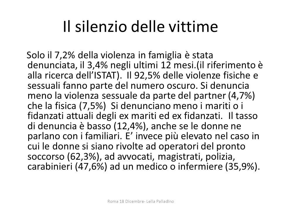 Il silenzio delle vittime Solo il 7,2% della violenza in famiglia è stata denunciata, il 3,4% negli ultimi 12 mesi.(il riferimento è alla ricerca dell