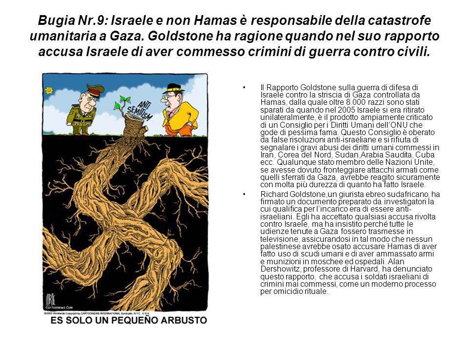 Bugia Nr.9: Israele e non Hamas è responsabile della catastrofe umanitaria a Gaza. Goldstone ha ragione quando nel suo rapporto accusa Israele di aver