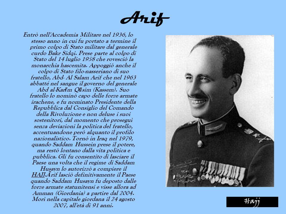 Arif Entrò nell'Accademia Militare nel 1936, lo stesso anno in cui fu portato a termine il primo colpo di Stato militare dal generale curdo Bakr Sidqi