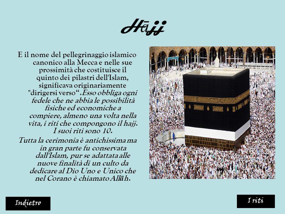 H ā jj E il nome del pellegrinaggio islamico canonico alla Mecca e nelle sue prossimità che costituisce il quinto dei pilastri dell'Islam, significava