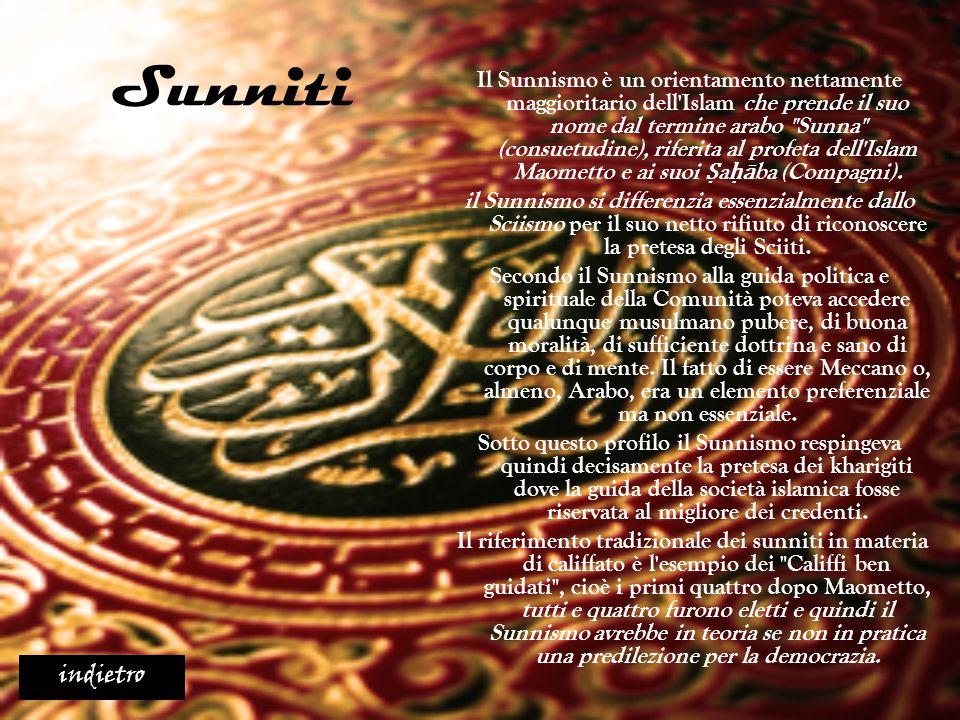 Sunniti Il Sunnismo è un orientamento nettamente maggioritario dell'Islam che prende il suo nome dal termine arabo