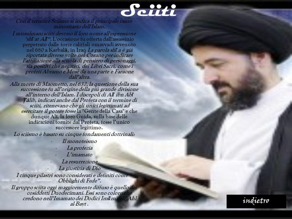 Sciiti Con il termine Sciismo si indica il principale ramo minoritario dell'Islam. I musulmani sciiti devono il loro nome all'espressione
