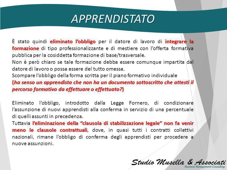 APPRENDISTATO Art. 4 Apprendistato professionalizzante o contratto di mestiere 3. La formazione di tipo professionalizzante e di mestiere, svolta sott