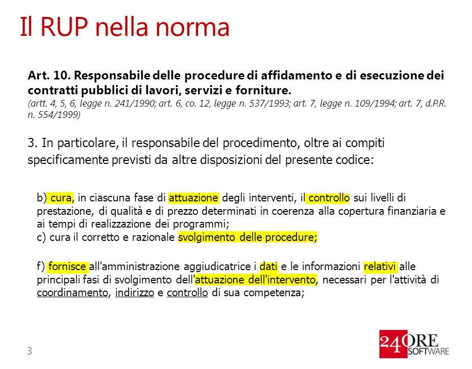 Il RUP nella norma Art. 10. Responsabile delle procedure di affidamento e di esecuzione dei contratti pubblici di lavori, servizi e forniture. (artt.