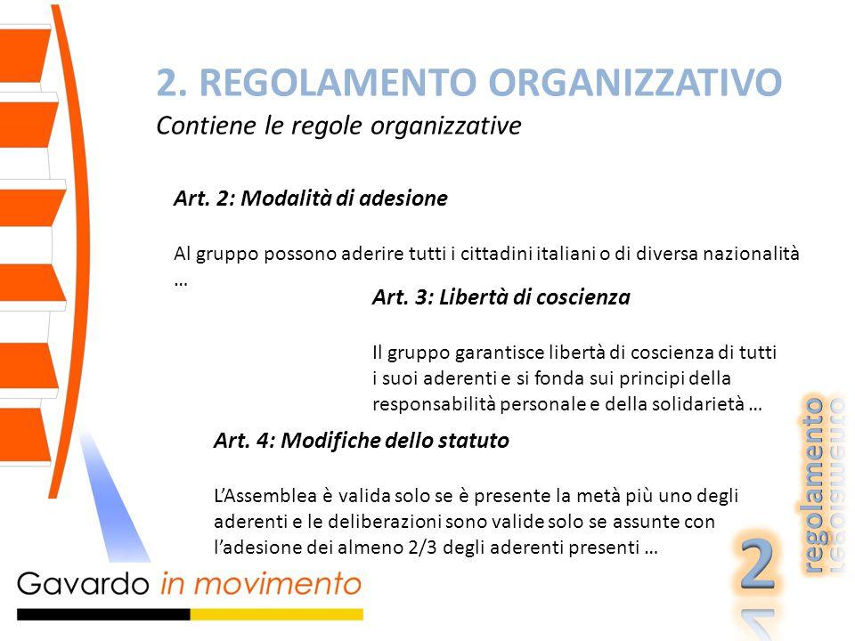 2. REGOLAMENTO ORGANIZZATIVO Contiene le regole organizzative Art.