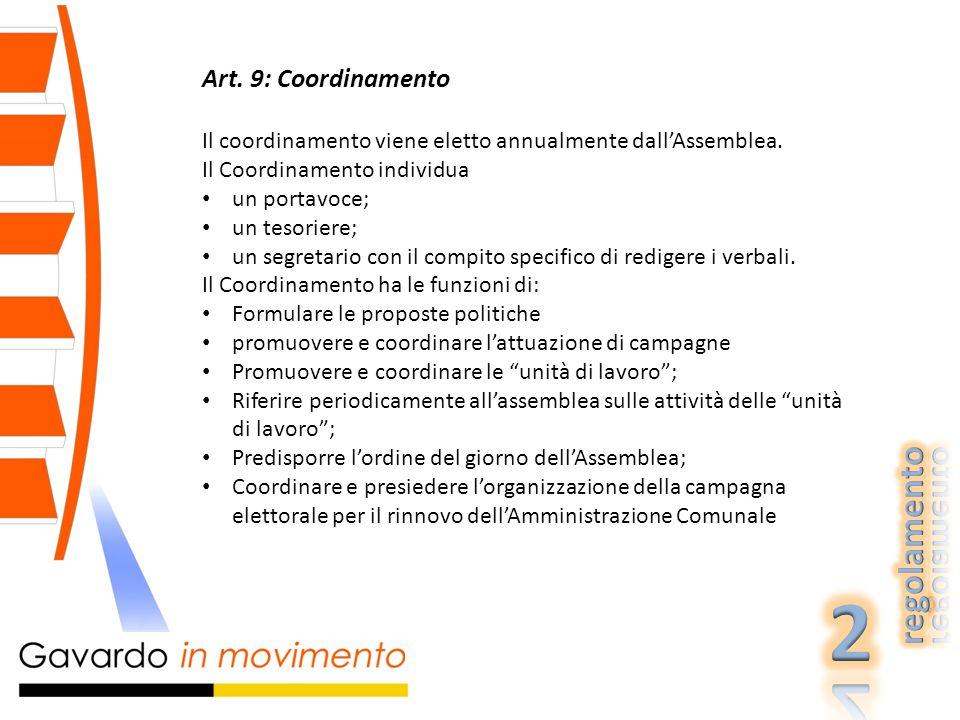 Art. 9: Coordinamento Il coordinamento viene eletto annualmente dall'Assemblea.