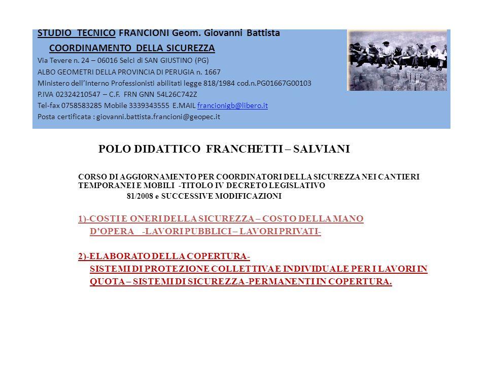 STUDIO TECNICO FRANCIONI Geom. Giovanni Battista COORDINAMENTO DELLA SICUREZZA Via Tevere n. 24 – 06016 Selci di SAN GIUSTINO (PG) ALBO GEOMETRI DELLA