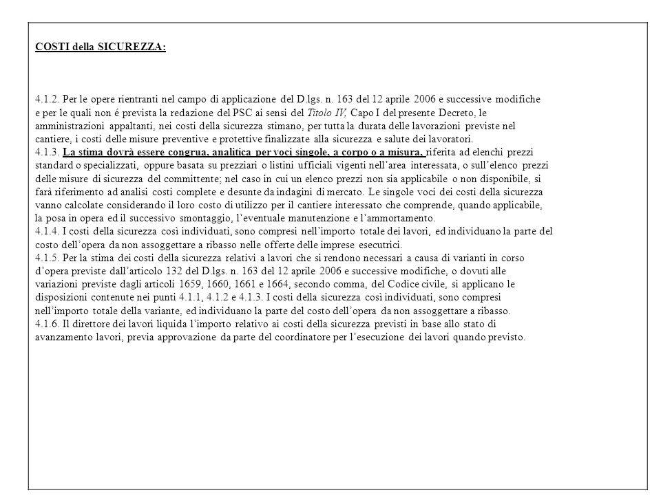 COSTI della SICUREZZA: 4.1.2. Per le opere rientranti nel campo di applicazione del D.lgs. n. 163 del 12 aprile 2006 e successive modifiche e per le q