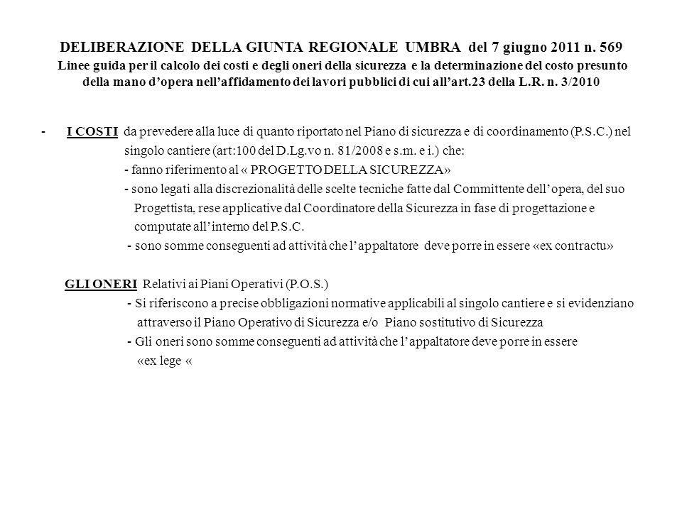 DELIBERAZIONE DELLA GIUNTA REGIONALE UMBRA del 7 giugno 2011 n. 569 Linee guida per il calcolo dei costi e degli oneri della sicurezza e la determinaz