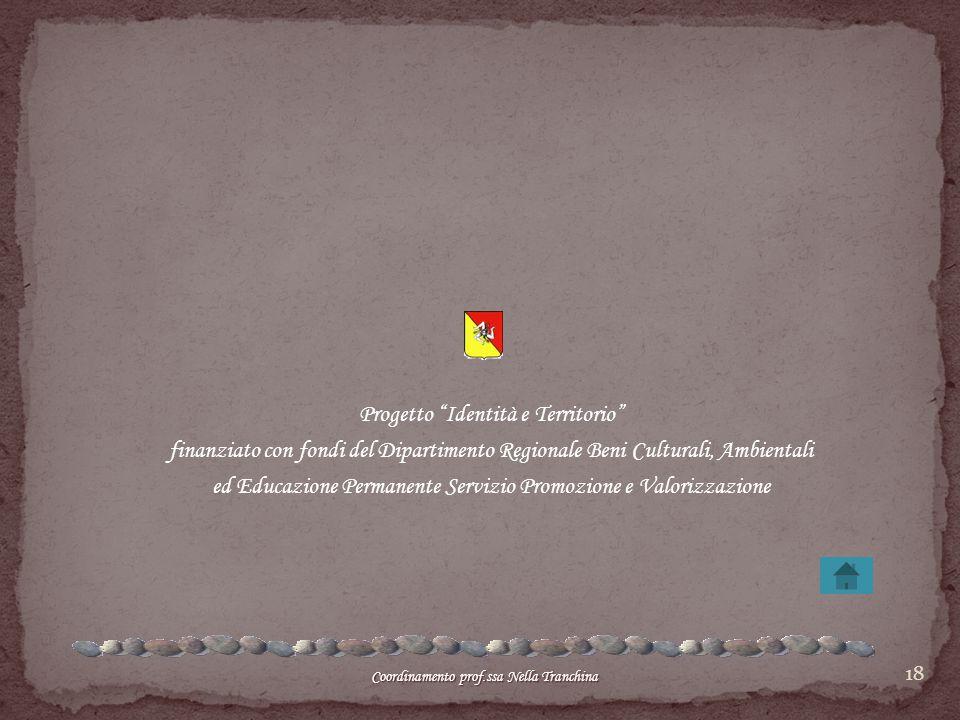 """18 Progetto """"Identità e Territorio"""" finanziato con fondi del Dipartimento Regionale Beni Culturali, Ambientali ed Educazione Permanente Servizio Promo"""
