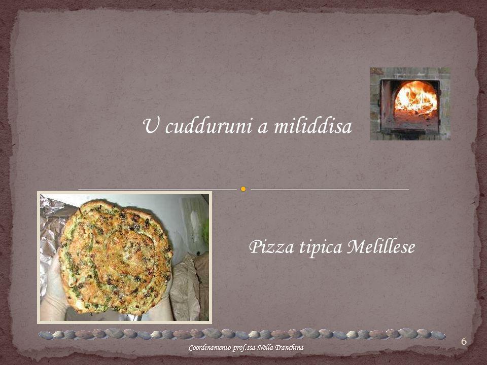 6 U cudduruni a miliddisa Pizza tipica Melillese Coordinamento prof.ssa Nella Tranchina