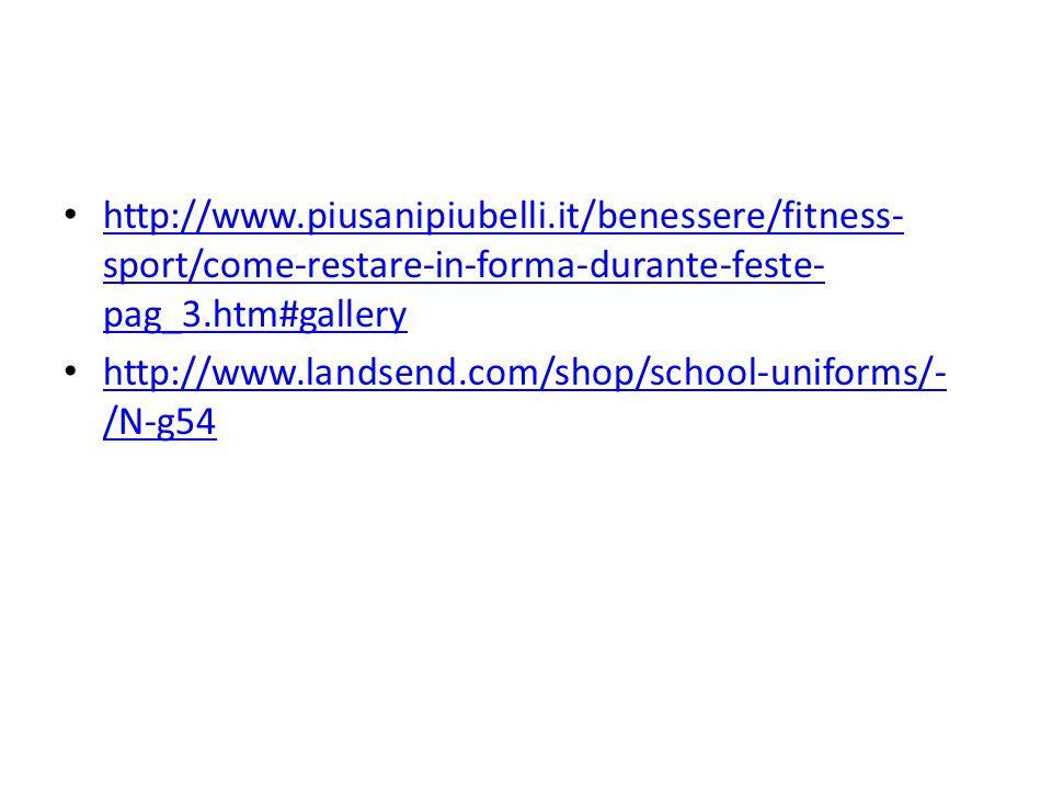 http://www.piusanipiubelli.it/benessere/fitness- sport/come-restare-in-forma-durante-feste- pag_3.htm#gallery http://www.piusanipiubelli.it/benessere/