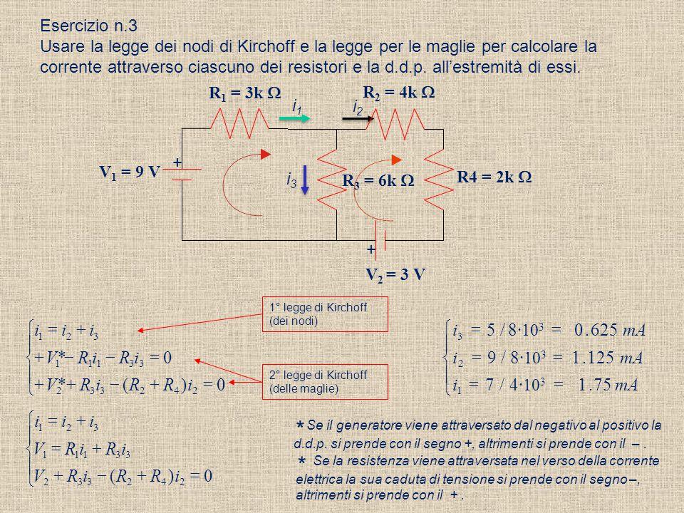 Esercizio n. 3 Un resistore di 4 Ω  e un resistore di 6 Ω sono collegati in parallelo, e ai capi del sistema è applicata una differenza di potenziale