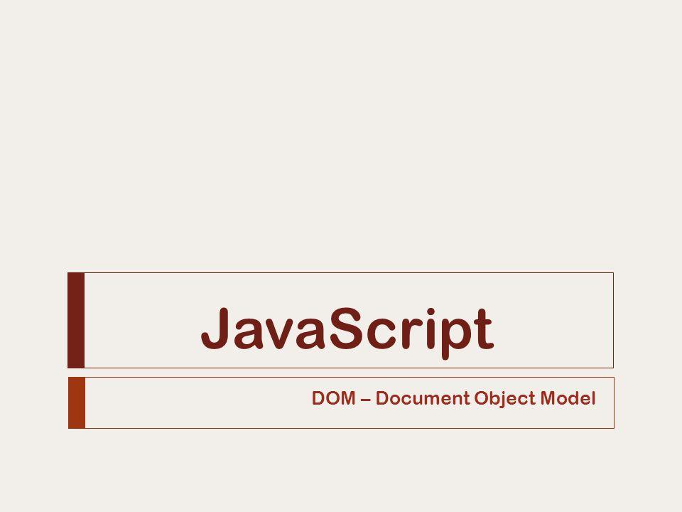 JavaScript DOM – Document Object Model