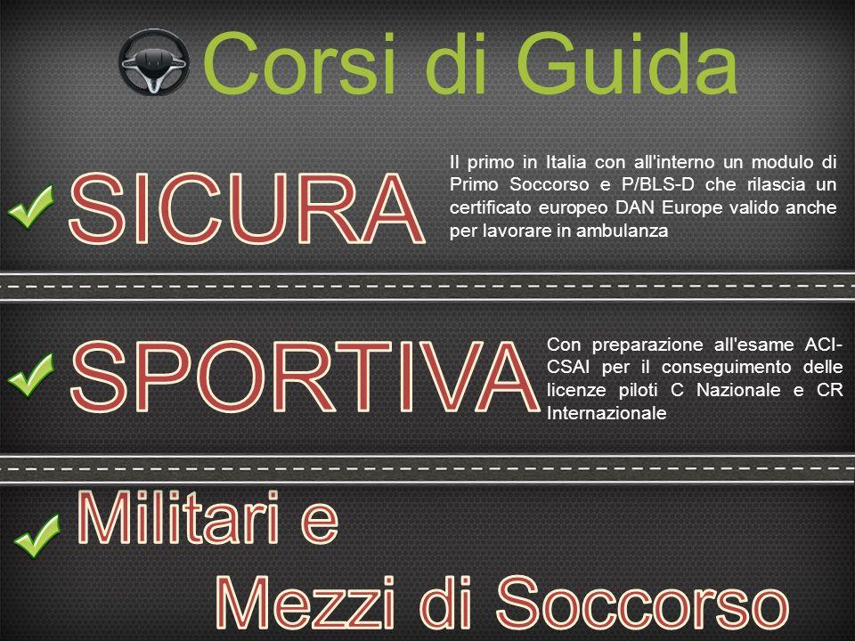 Corsi di Guida Il primo in Italia con all'interno un modulo di Primo Soccorso e P/BLS-D che rilascia un certificato europeo DAN Europe valido anche pe