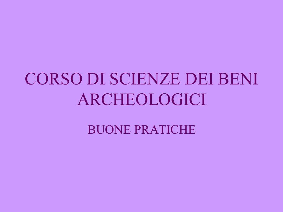 CORSO DI SCIENZE DEI BENI ARCHEOLOGICI BUONE PRATICHE