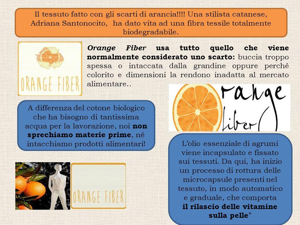Orange Fiber usa tutto quello che viene normalmente considerato uno scarto: buccia troppo spessa o intaccata dalla grandine oppure perché colorito e d