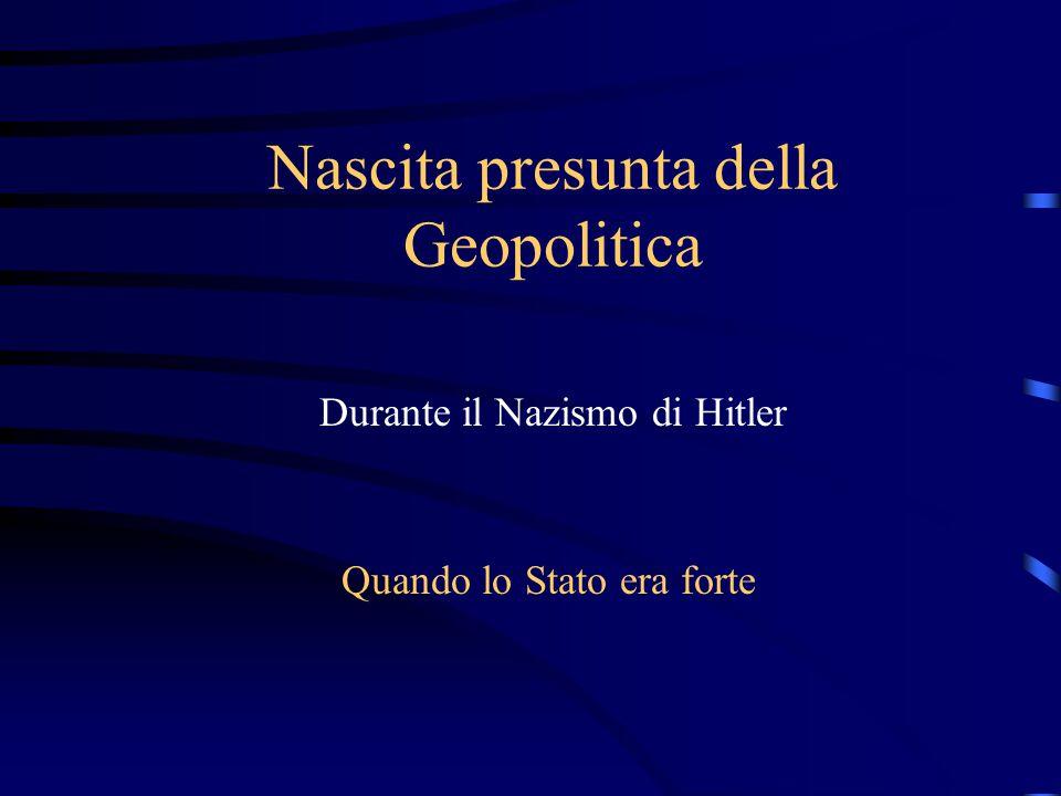 Nascita presunta della Geopolitica Durante il Nazismo di Hitler Quando lo Stato era forte