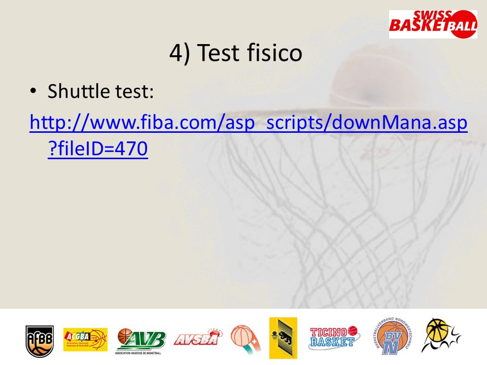 4) Test fisico Shuttle test: http://www.fiba.com/asp_scripts/downMana.asp ?fileID=470