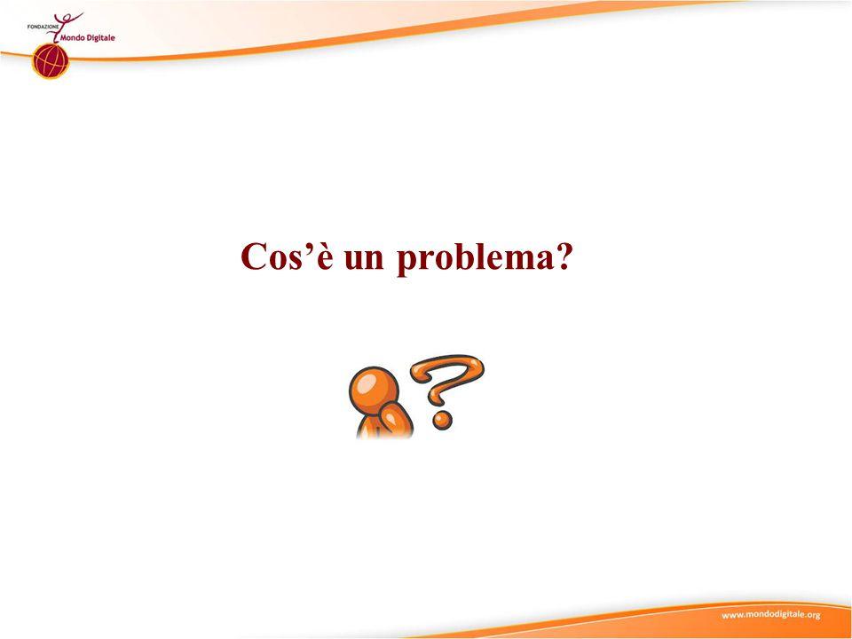 Cos'è un problema?
