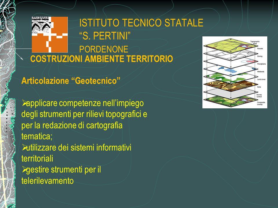 """ISTITUTO TECNICO STATALE """"S. PERTINI"""" PORDENONE COSTRUZIONI AMBIENTE TERRITORIO Articolazione """"Geotecnico""""  applicare competenze nell'impiego degli s"""