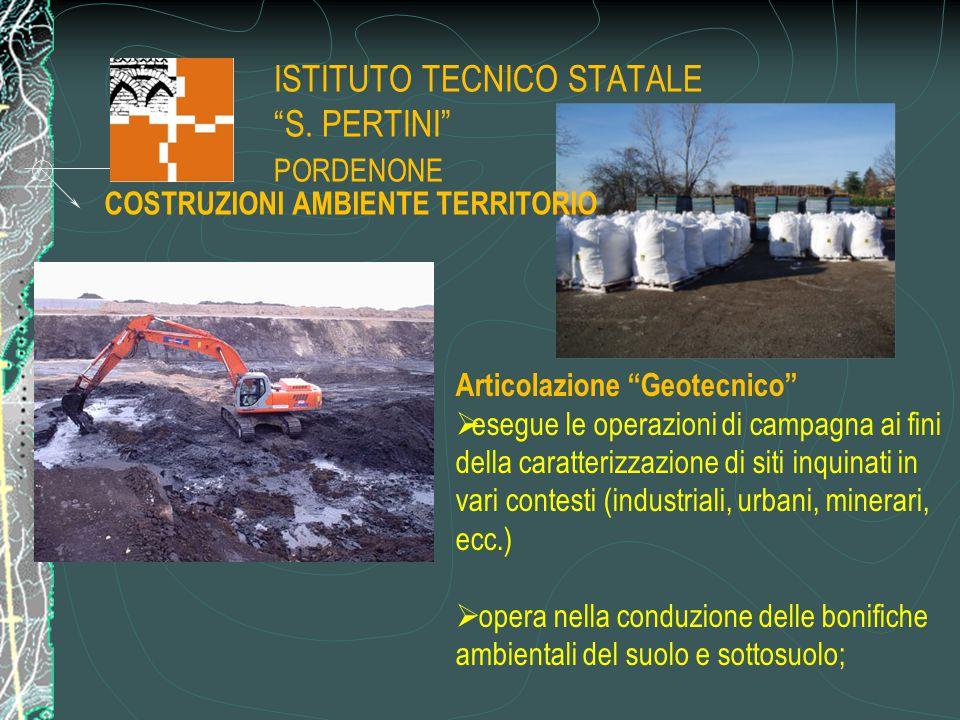 """ISTITUTO TECNICO STATALE """"S. PERTINI"""" PORDENONE COSTRUZIONI AMBIENTE TERRITORIO Articolazione """"Geotecnico""""  esegue le operazioni di campagna ai fini"""