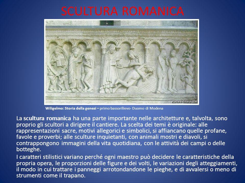 SCULTURA ROMANICA La scultura romanica ha una parte importante nelle architetture e, talvolta, sono proprio gli scultori a dirigere il cantiere. La sc