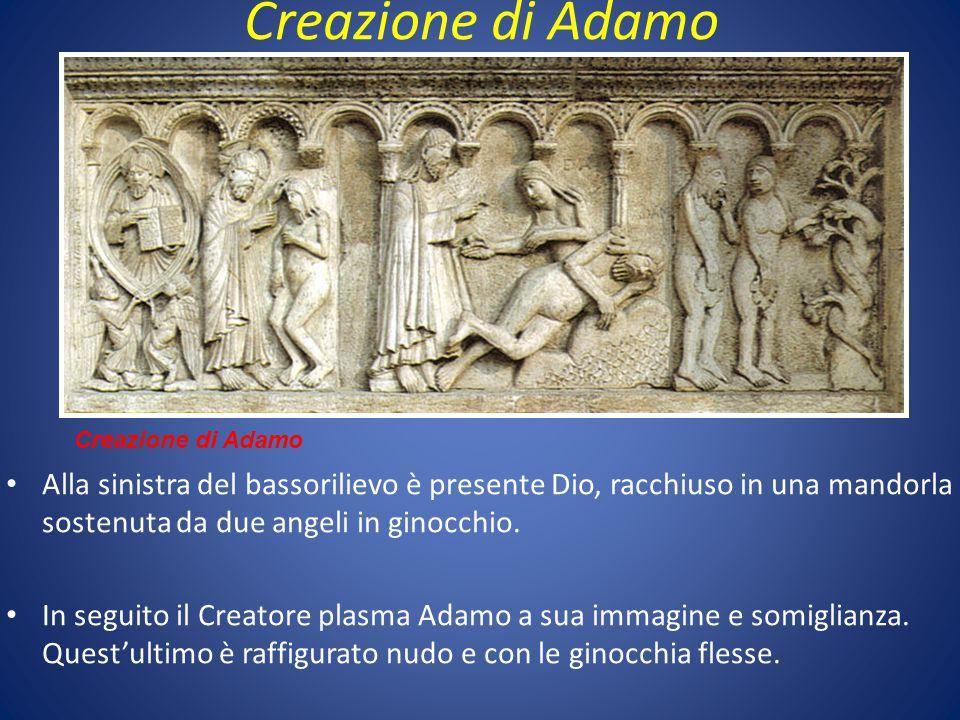 Creazione di Adamo Alla sinistra del bassorilievo è presente Dio, racchiuso in una mandorla sostenuta da due angeli in ginocchio. In seguito il Creato