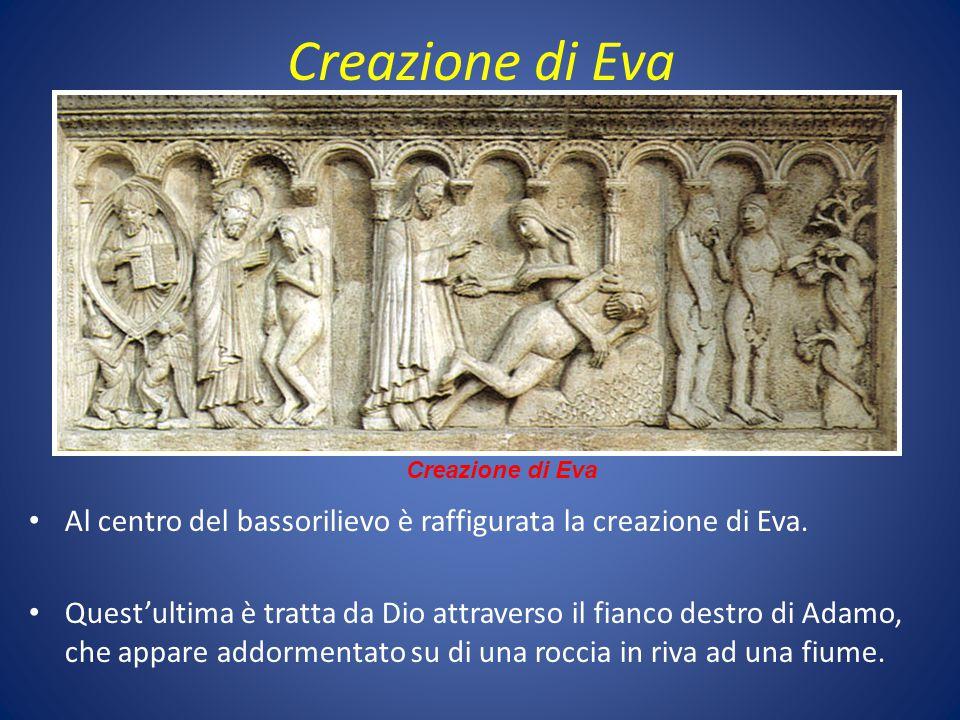 Creazione di Eva Al centro del bassorilievo è raffigurata la creazione di Eva. Quest'ultima è tratta da Dio attraverso il fianco destro di Adamo, che
