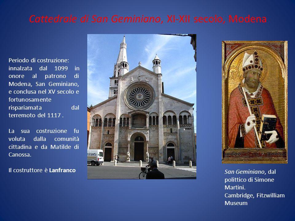 Cattedrale di San Geminiano, XI-XII secolo, Modena Periodo di costruzione: innalzata dal 1099 in onore al patrono di Modena, San Geminiano, e conclusa