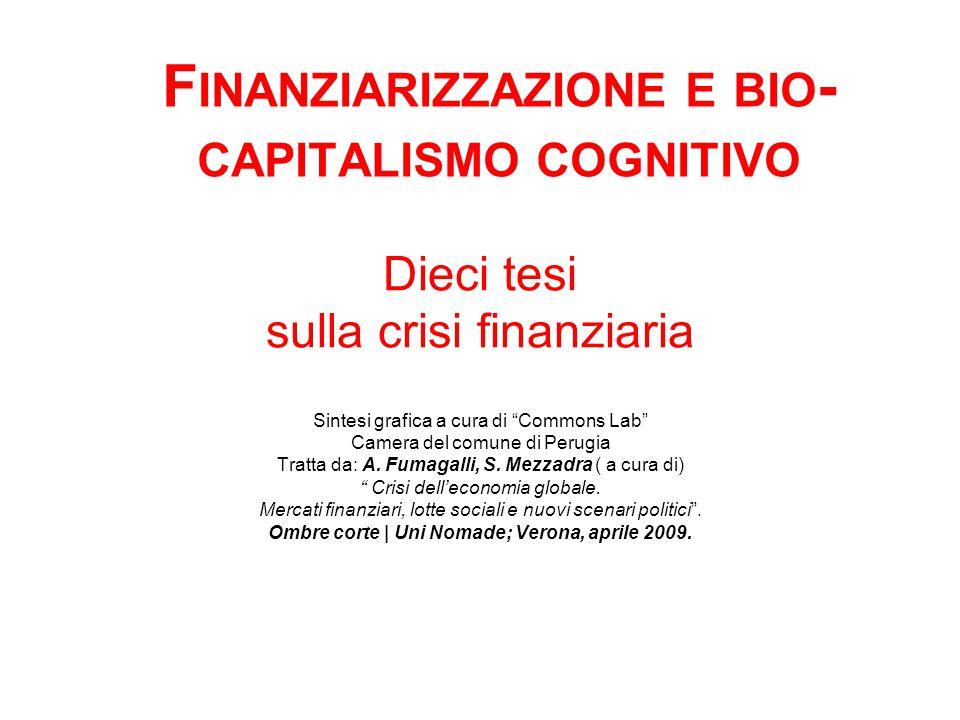 Processo di finanziarizzazione I Diverse sono le cause che hanno favorito il processo di finanziarizzazione dell'econo- mia mondiale.