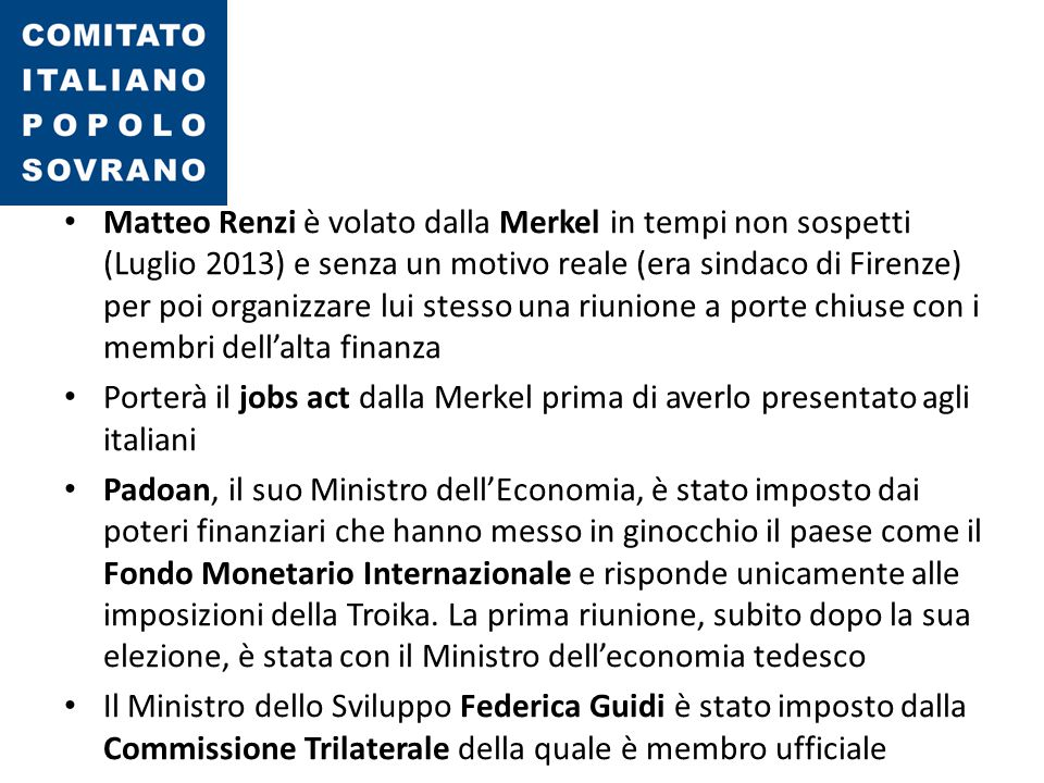 Matteo Renzi è volato dalla Merkel in tempi non sospetti (Luglio 2013) e senza un motivo reale (era sindaco di Firenze) per poi organizzare lui stesso